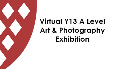 Virtual Yr13 A Level Art & Photography Exhibition